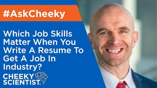 Which Job Skills Matter When You Write A Resume To Get A Job In Industry?