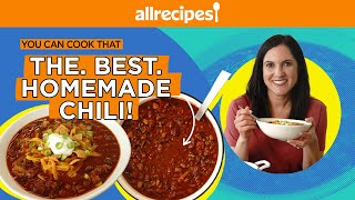 How To Make the BEST Homemade Pot of Chili From Scratch | You Can Cook That | Allrecipes.com