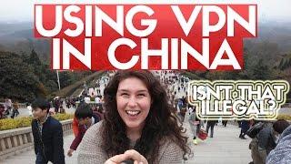 USING VPN IN CHINA! Isn't It Illegal??