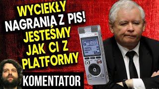Kaczyński Ma Problem! Wyciekły Nagrania z PIS! Jesteśmy Jak Ci z Platformy i SLD! Analiza Komentator