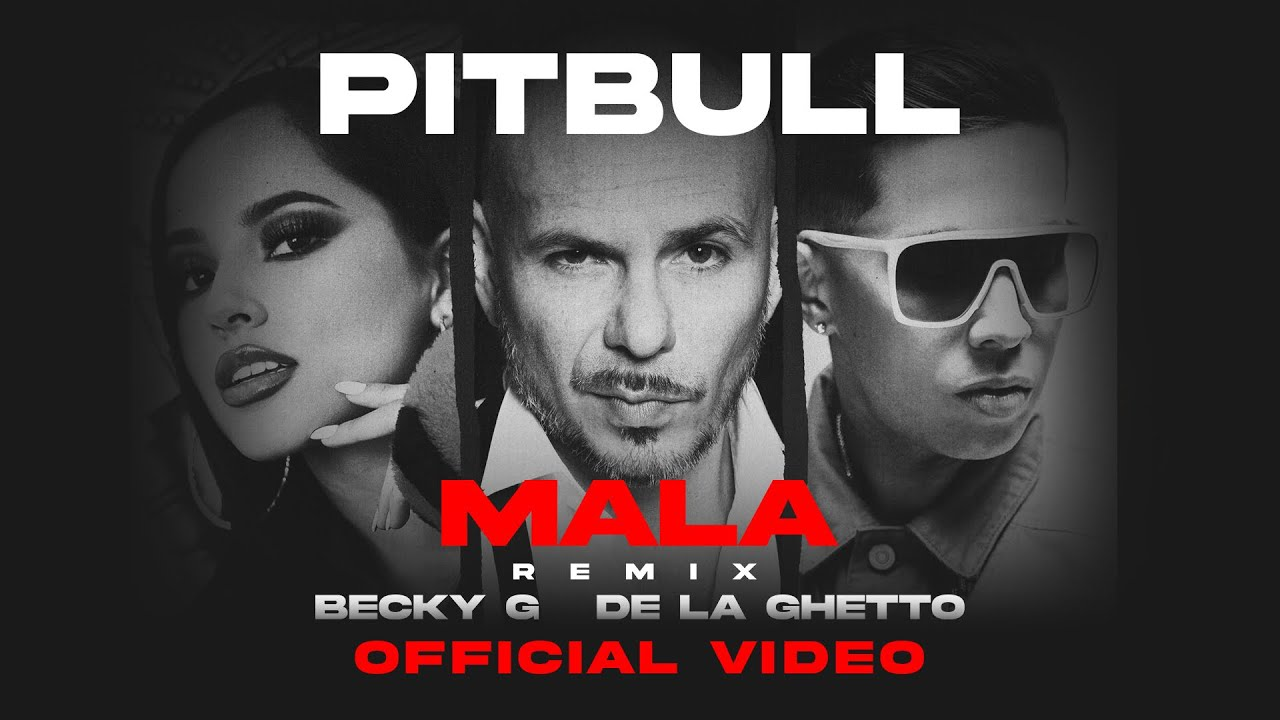 Pitbull ft. Becky G & De La Ghetto — Mala (Remix)