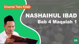 Kitab Nashaihul Ibad # Bab 4 Maqalah 1 # KH. Ahmad Bahauddin Nursalim