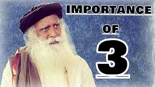Sadhguru -The concept of three, What is the importance of 3?