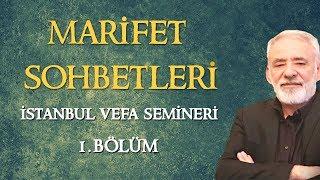 Marifet Sohbetleri   İstanbul Semineri 1.Bölüm   Muharrem Karabay