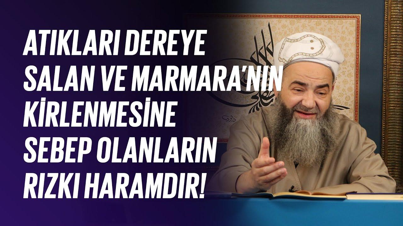 Atıkları Dereye Salan ve Marmara'nın Kirlenmesine Sebep Olanların Rızkı Haramdır!