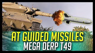 ► Anti-Tank Guided Missiles 🔥 Derp! - World of Tanks T49 Gameplay