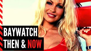 Baywatch: Then and Now - How does the Cast Look Like Now?