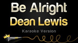 Dean Lewis   Be Alright (Karaoke Version)