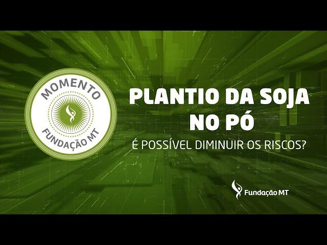 Plantio de soja no pó: É possível diminuir os riscos?