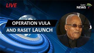 LIVE STREAM: President Zuma launches Operation Vula and RASET