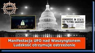 Manifestacja UFO nad Waszyngtonem – Ludzkość otrzymuje ostrzeżenie