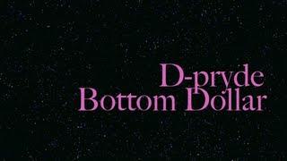 D-pryde Bottom Dollar Lyrics