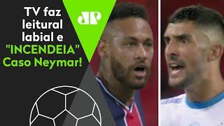 Reviravolta? TV faz leitura labial e flagra suposta ofensa homofóbica de Neymar