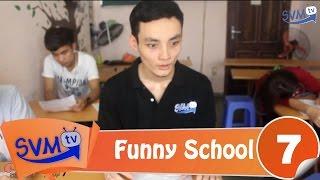 SVM Funny School || Tập 7: Phúc tra
