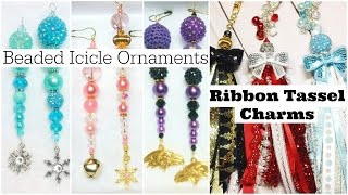 Beaded Icicle Ornaments & Ribbon Tassel Charms!