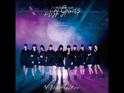 『Night Walker』フルPV ( #HIGHSPIRITS #ハイスピリッツ #ハイスピ  )