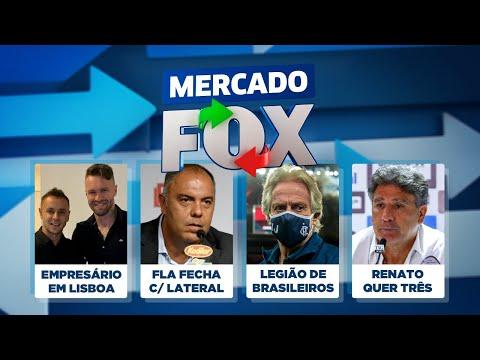 Agente de 3 rubro-negros em Lisboa, Fla contrata lateral, brazucas no Benfica e mais! Mercado FOX