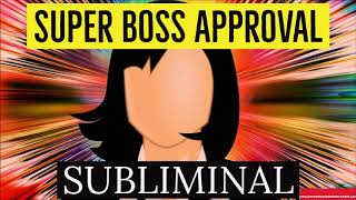 Instantly Impress Your Boss - Subliminal Super Boss Approval Affirmations