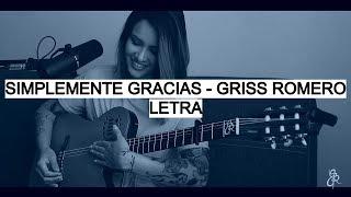 Simplemente Gracias   Griss Romero (Letra)