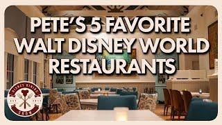 Petes Current 5 Favorite Walt Disney World Restaurants   Disney Dining Show   04/05/19