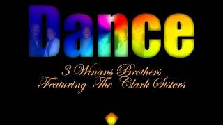 3 Winans Brothers Featuring the Clark Sisters Louie Vega Funk House Remix
