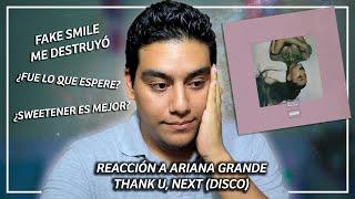 THANK U NEXT (ALBUM REACCIÓN), ARIANA GRANDE 😰 ¿SWEETENER ES MEJOR? ♥️ NEEDY IS THAT BITCH