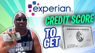 5 Best Experian Credit Score To Get $10k American Express Credit Card.