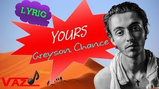 Greyson Chance - Yours (Lyrics)