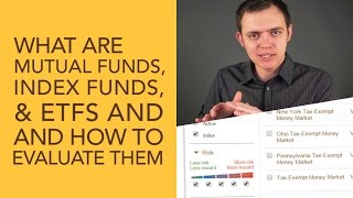 What are Mutual Funds, Index Funds, & ETF's and How to Evaluate Them