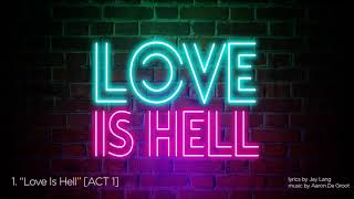 "LOVE IS HELL - 1. ""Love Is Hell"" [ACT 1]"