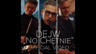 DEJW   No Chętnie (Official Video) 2018
