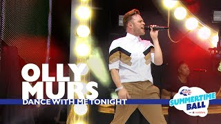 Olly Murs   'Dance With Me Tonight' (Live At Capital's Summertime Ball 2017)