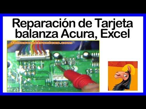 ➤ REPARACIÓN de Tarjeta BALANZA Acura, Excel ➤ SOLUCIONADO