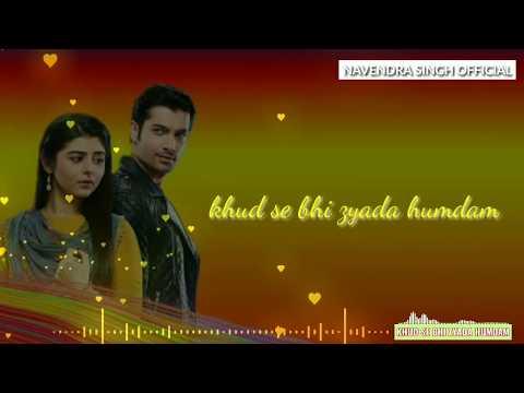 Download Khud Se Bhi Jyada Humdum Muskaan Serial Full Song Sharad