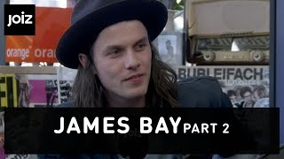 James Bay talks about his girlfriend (2/3)