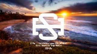 2Pac - California Love (Ft. Dr. Dre) (Eric Amantite Trap Remix)