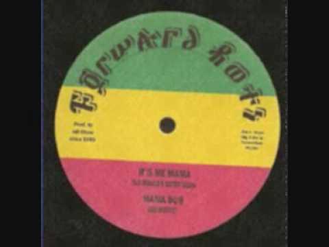 Ras Ronald & Sister Taliba - It's Me Mama & Mama Dub