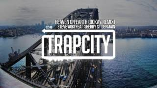 Steve Aoki Feat. Sherry St Germain - Heaven On Earth (Ookay Remix)