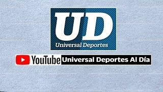 Universal Deportes al Día -16 de Octubre de 2018