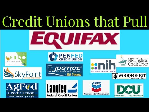 Must Watch! Top Credit Unions That Pull Equifax for Credit Decisions!