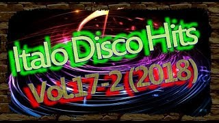 Italo Disco Hits (Vol.17-2) 2018