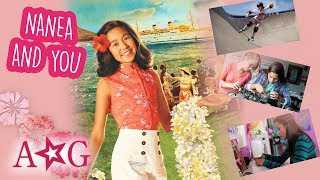 How Nanea's Story Connects to Girls Today | Nanea | American Girl
