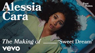 Alessia Cara - The Making of 'Sweet Dream' (Vevo Footnotes)