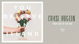 "Chase Huglin ""Your Side Of The Bed"""