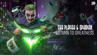 Tha Playah & Ophidian - Return To Greatness