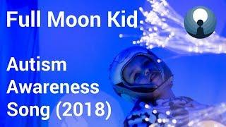 Full Moon Kid – Autism awareness song by Terka Zajícová   Děti úplňku 🌕 (2018)