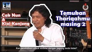 Cak Nun & Kiai Kanjeng - Temukan Thariqahmu Masing2