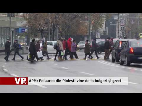 APM: Poluarea din Ploiești vine de la bulgari și greci