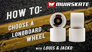 How To: Choose a Longboard Wheel with Louis & Jacko