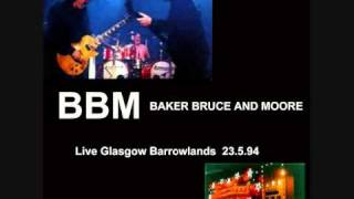 BBM (Bruce,Baker,Moore)- Why Does Love (Have To Go Wrong) (Live Glasgow Barrowlands 23.5.94)